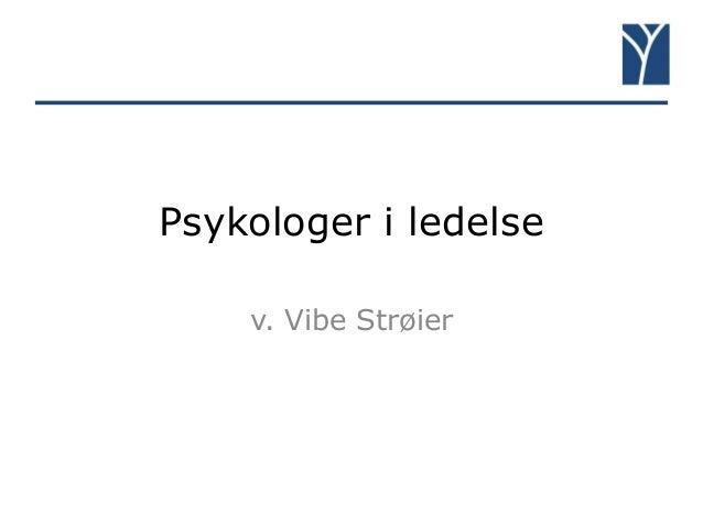 Psykologer i ledelse v. Vibe Strøier