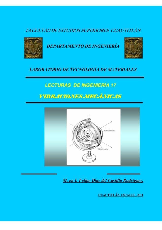 FACULTAD DE ESTUDIOS SUPERIORES CUAUTITLÁN DEPARTAMENTO DE INGENIERÍA LABORATORIO DE TECNOLOGÍA DE MATERIALES LECTURAS DE ...
