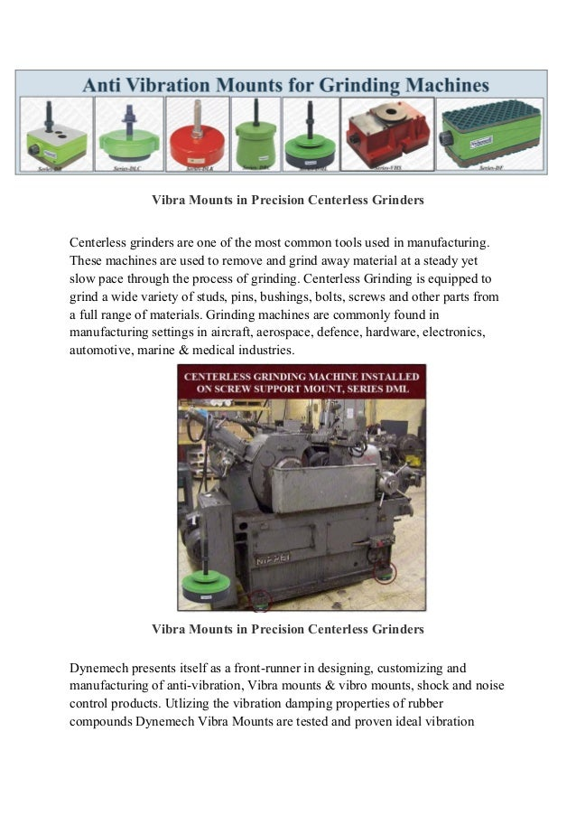 Vibra Mounts in Precision Centerless Grinders Centerless grinders are one of the most common tools used in manufacturing. ...
