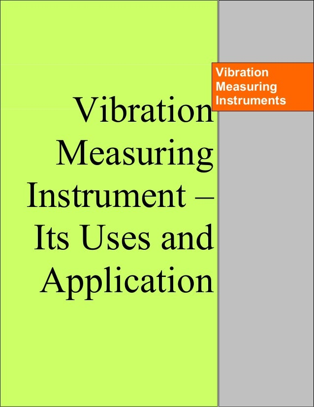 Vibration Measuring Instruments : Vibration measuring instrument and its uses application