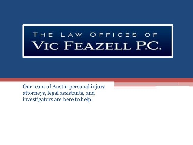 Our team of Austin personal injury attorneys, legal assistants, and investigators are here to help.
