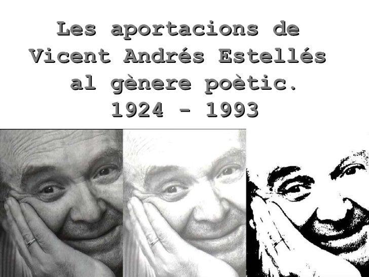 Les aportacions de  Vicent Andrés Estellés  al gènere poètic. 1924 - 1993
