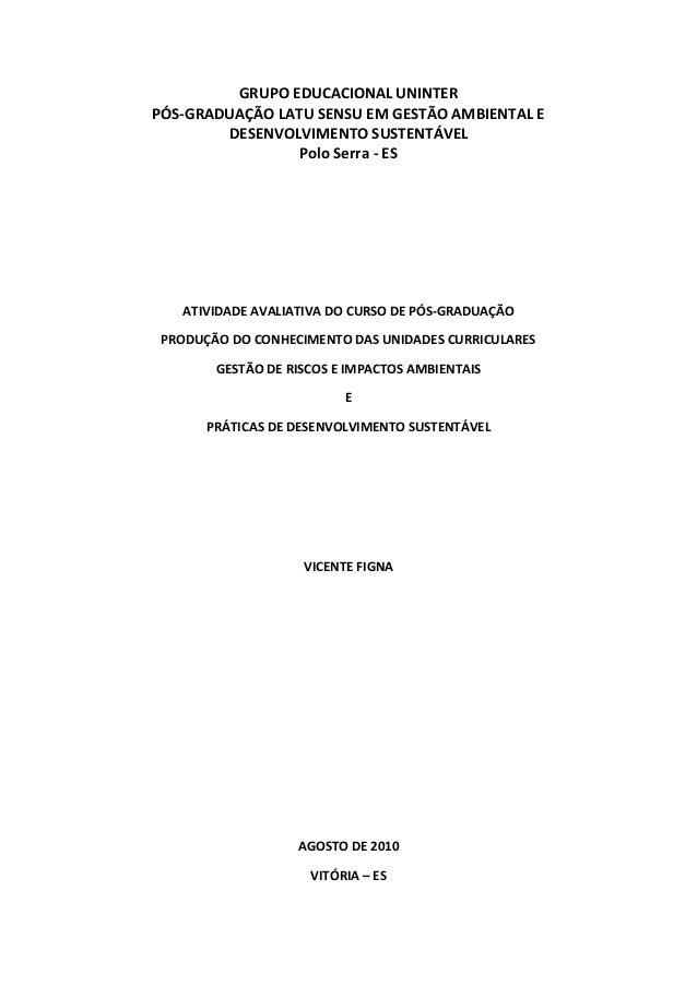 GRUPO EDUCACIONAL UNINTERPÓS-GRADUAÇÃO LATU SENSU EM GESTÃO AMBIENTAL EDESENVOLVIMENTO SUSTENTÁVELPolo Serra - ESATIVIDADE...