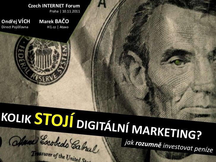 Kolik stojí digitální marketing? [Czech Internet Forum, 2011]