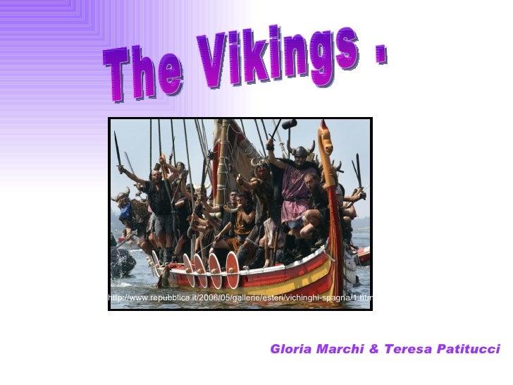 http://www.repubblica.it/2006/05/gallerie/esteri/vichinghi-spagna/1.html Gloria Marchi & Teresa Patitucci   The Vikings .