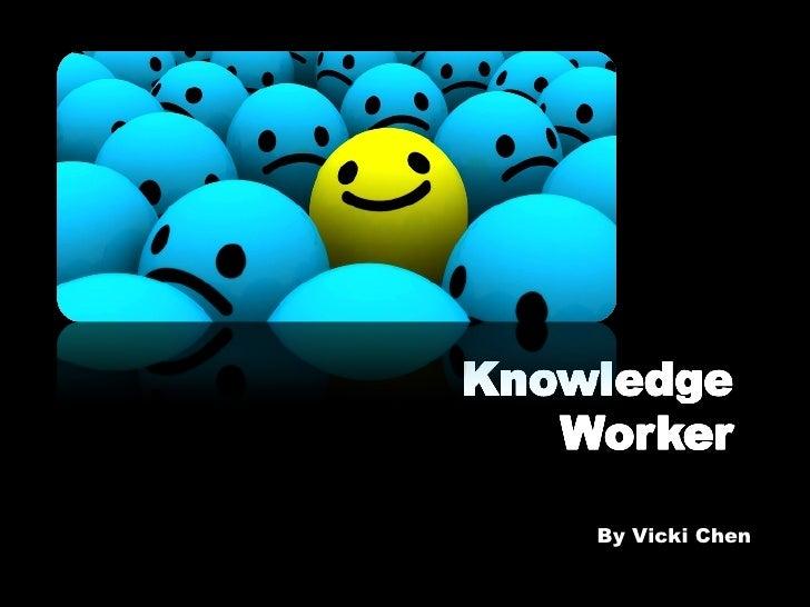 Vicki Chen_4708778_Knowledge Worker