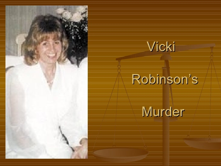 Vicki      Robinson's    Murder