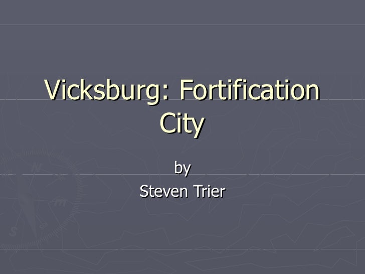 Vicksburg: Fortification City by Steven Trier