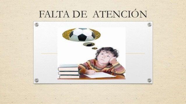 FALTA DE ATENCIÓN