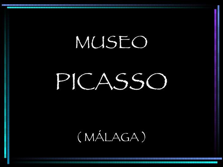 MUSEO PICASSO ( MÁLAGA )