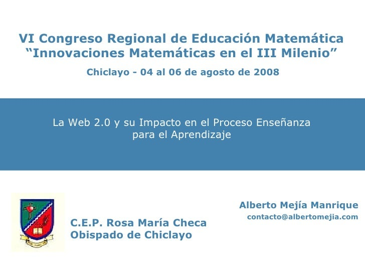 Conferencia VI Congreso Regional de Educación Matemática 2008 (CEP Rosa Maria Checa) Chiclayo - Perú