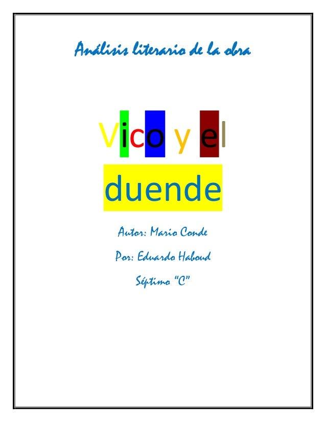 """Análisis literario de la obra  Vico y el duende  Autor: Mario Conde  Por: Eduardo Haboud  Séptimo """"C"""""""