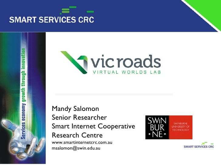 Mandy Salomon Senior Researcher Smart Internet Cooperative Research Centre www.smartinternetcrc.com.au [email_address]
