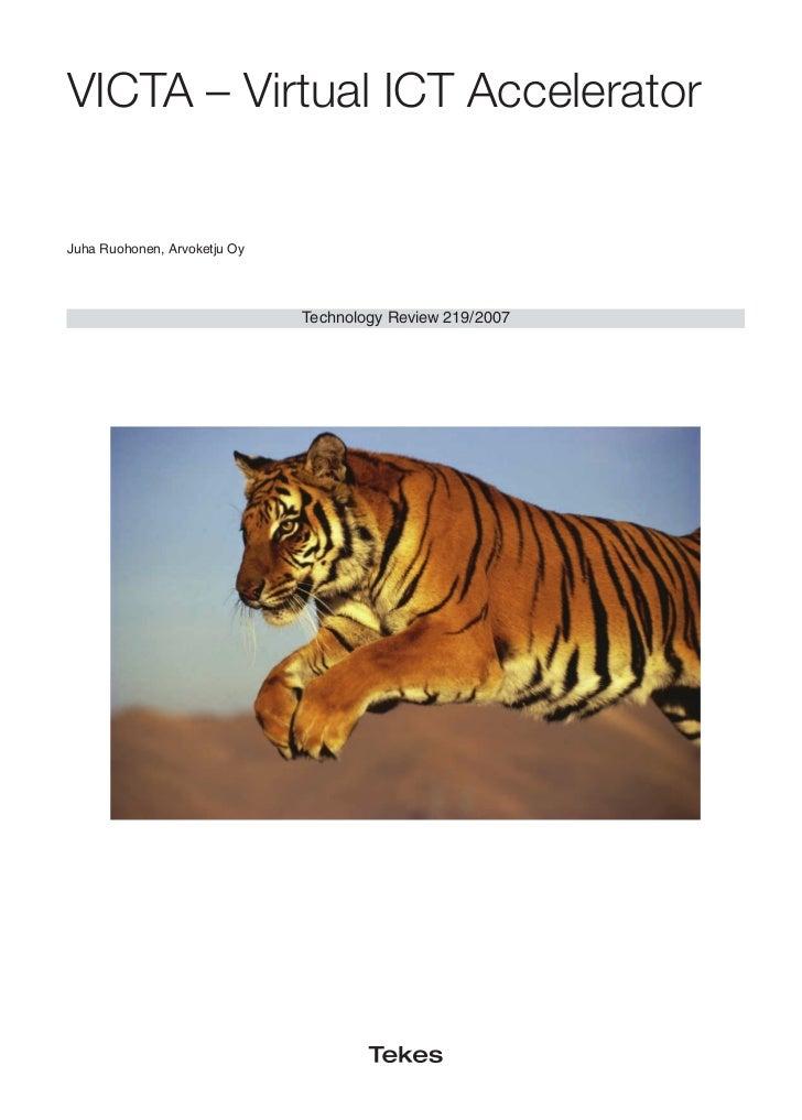 VICTA – Virtual ICT AcceleratorJuha Ruohonen, Arvoketju Oy                              Technology Review 219/2007