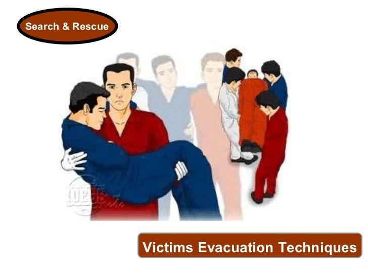 Search & Rescue Victims Evacuation Techniques