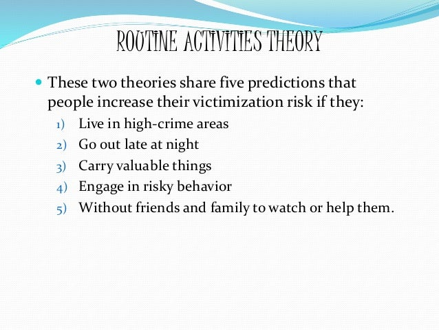 victimization theories Victim-precipitation theories fyi research on victimization in intimate partner homicides and rapes lifestyle theories routine activities theory.