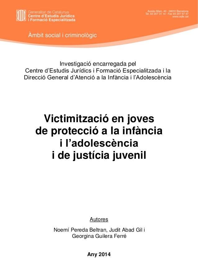 """Investigació encarregada pel Centre d""""Estudis Jurídics i Formació Especialitzada i la Direcció General d""""Atenció a la Infà..."""