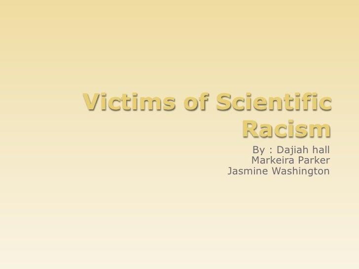 Victims of scientific racism dajiah