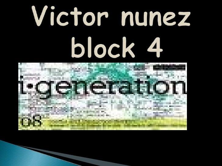 Victor nunez block 4<br />