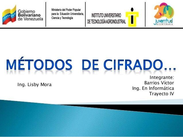 Integrante: Barrios Víctor Ing. En Informática Trayecto IV Ing. Lisby Mora