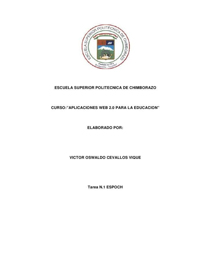 """ESCUELA SUPERIOR POLITECNICA DE CHIMBORAZO     CURSO:""""APLICACIONES WEB 2.0 PARA LA EDUCACION""""                    ELABORADO..."""