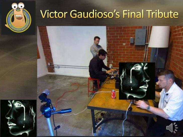 Victor Gaudioso's Final Tribute at a LASLUG (Los Angeles Silverlight User Group)