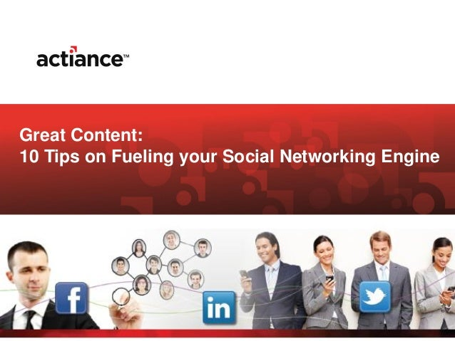 Great Content: 10 Tips on Fueling your Social Networking Engine