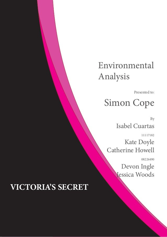 Environmental Analysis Presented to: Simon Cope By Isabel Cuartas 11117182 Kate Doyle Catherine Howell 08226490 Devon Ingl...