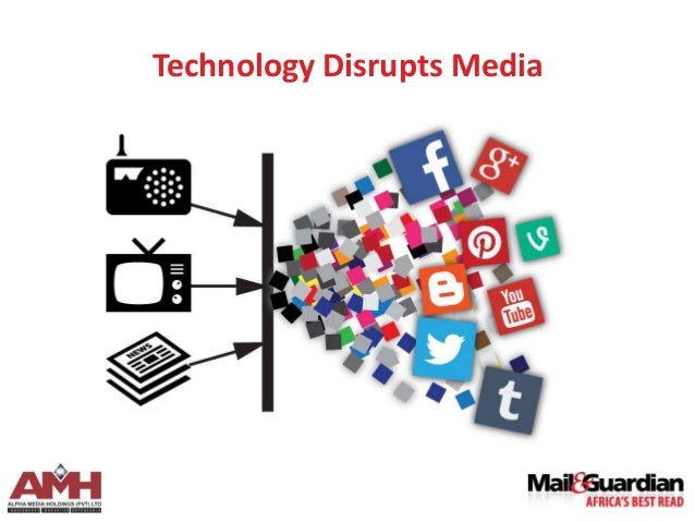 Technology Disrupts Media