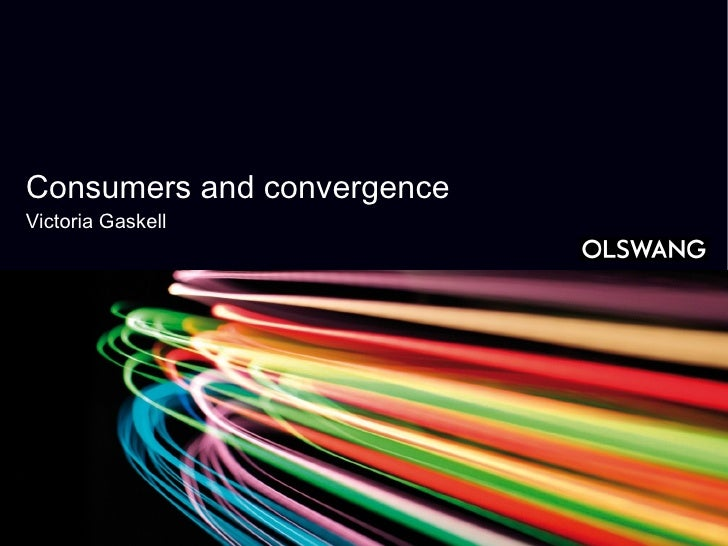 Consumers and convergenceVictoria Gaskell