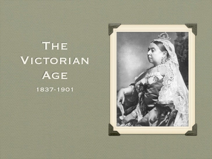 The Victorian    Age   1837-1901