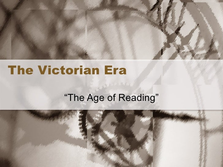 """The Victorian Era """" The Age of Reading"""""""