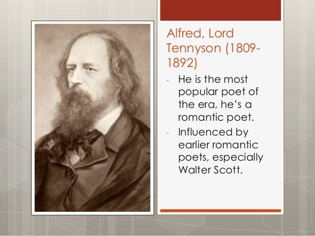 extent tennyson romantic poet Poem hunter all poems of by alfred lord tennyson poems 193 poems of alfred lord tennyson phenomenal woman, still i rise, the road not taken, if.