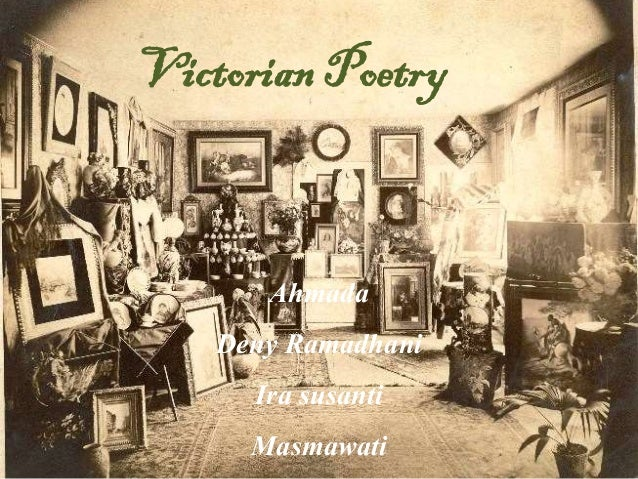 Victorian Poetry Ahmada Deny Ramadhani Ira susanti Masmawati