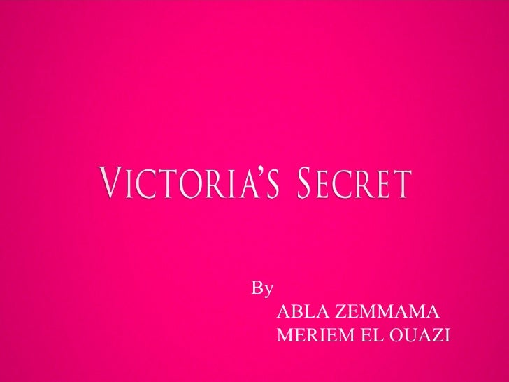 victoria secret stp Published: mon, 5 dec 2016 the purpose of this report is to study the current state of victoria's secret brand and to briefly discuss the brand strategy, performance, background, and predicted advancements in the field.