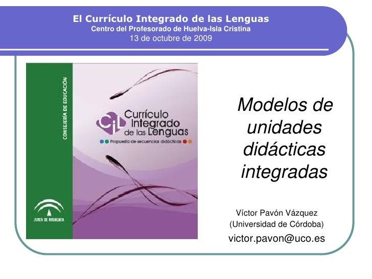 El Currículo Integrado de las Lenguas    Centro del Profesorado de Huelva-Isla Cristina               13 de octubre de 200...