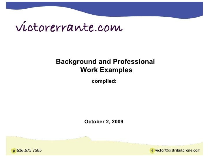 compiled: October 2, 2009 Background and Professional  Work Examples