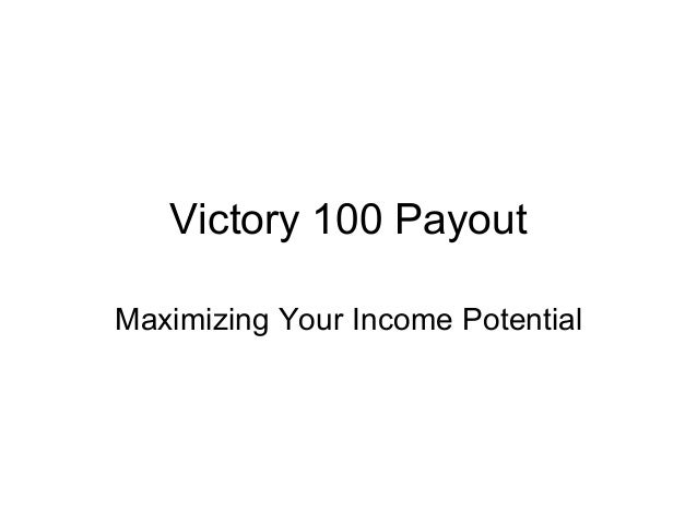 Victory100 100% Pay Plan Compensation Payout