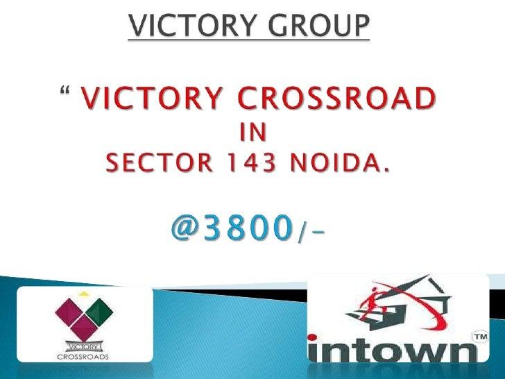 Victory crossroad sector 143 noida expressway.
