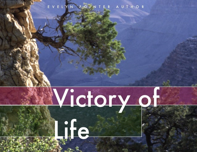 E V E L Y N   P O I N T E R   A U T H O R  Victory of  Life