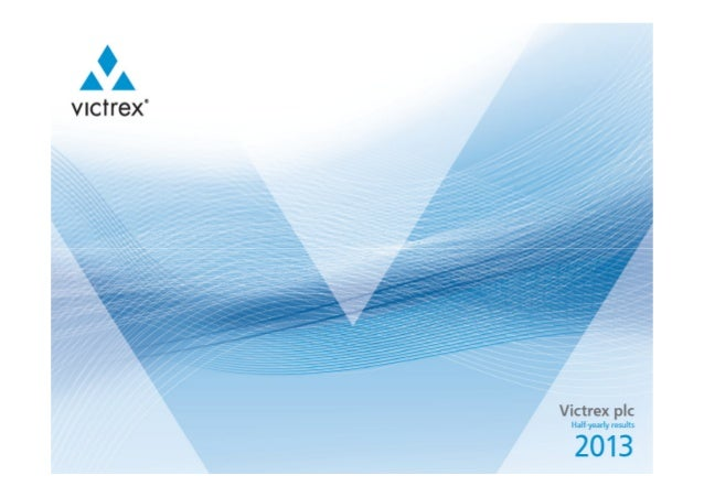 Victrex - Half Yearly Results 2013