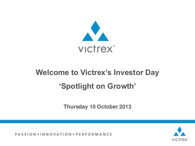 Victrex - Investor Day Presentation 2013