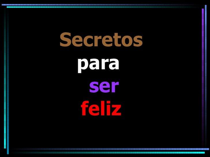 Secretos  para     ser   feliz