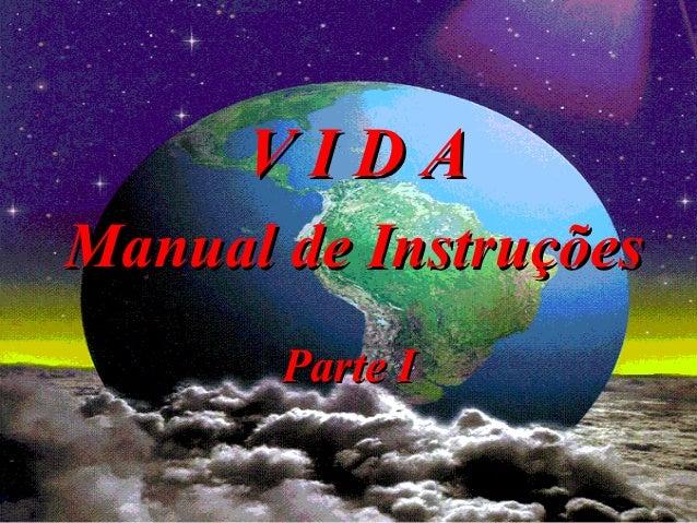 VIDAManual de Instruções       Parte I