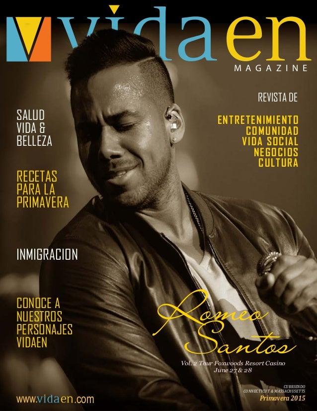 .com 1 M A G A Z I N E CUBRIENDO CONNECTICUT & MASSACHUSETTS Primavera 2015 Romeo        SantosVol. 2 Tour Foxwoo...
