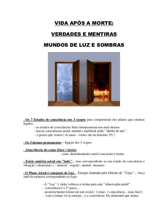 VIDA APÓS A MORTE:                    VERDADES E MENTIRAS               MUNDOS DE LUZ E SOMBRAS- Os 7 Estados de consciênc...