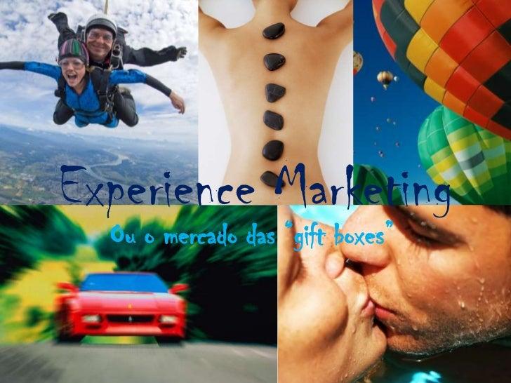 """Experience Marketing  Ou o mercado das """"gift boxes"""""""