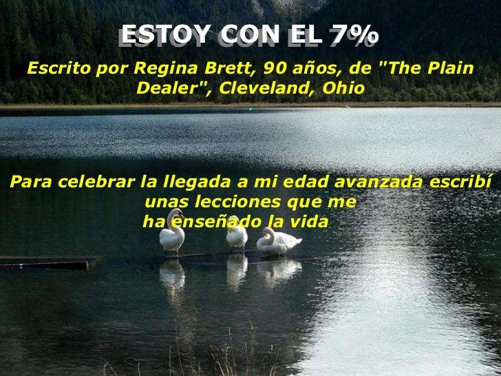 """ESTOY CON EL 7% Escrito por Regina Brett, 90 años, de """"The Plain             Dealer"""", Cleveland, Ohio                     ..."""