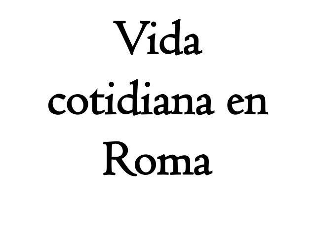Vida cotidiana en Roma