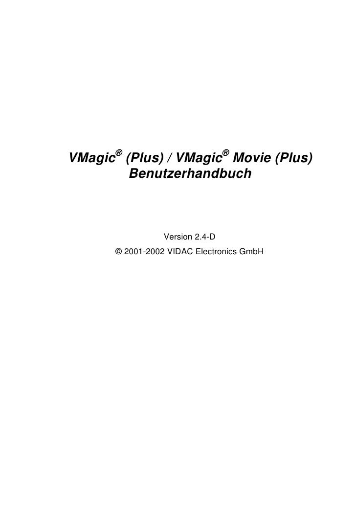 VMagic® (Plus) / VMagic® Movie (Plus)         Benutzerhandbuch                  Version 2.4-D       © 2001-2002 VIDAC Elec...